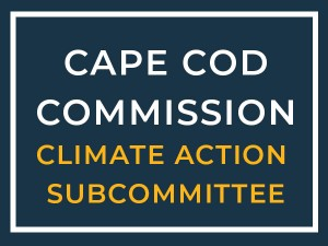 Cape Cod Commission Climate Action Subcommittee